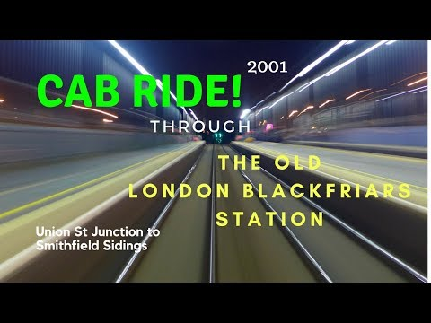 CAB RIDE Through The Old BLACKFRIARS STATION. (Including Old Slam Door Stock)