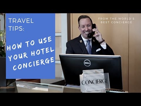 Travel Tips: How to Use Your Hotel Concierge