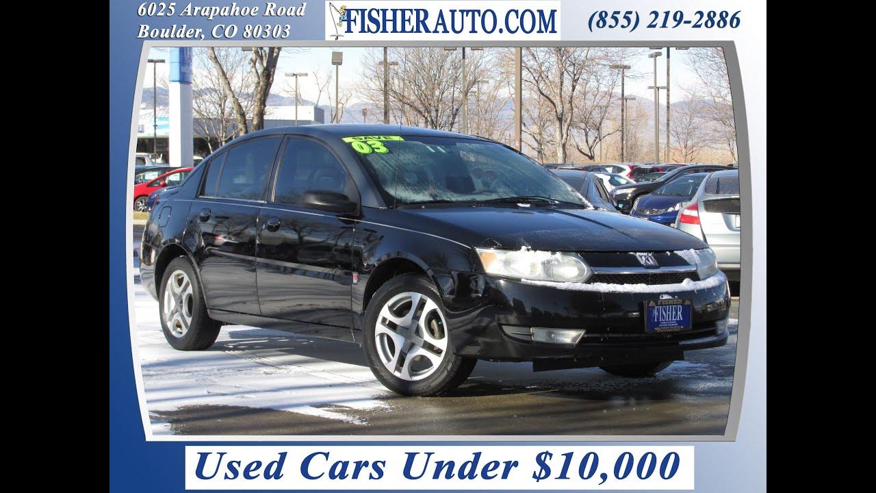 used cars under 10 000 2003 saturn ion 3 black 5 900 longmont denver fisher auto 146464a. Black Bedroom Furniture Sets. Home Design Ideas