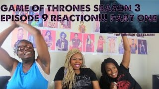 Game of thrones Season 3 Episode 9 REACTION!!! PART 1 The Rains Of Castamere-The Red Wedding