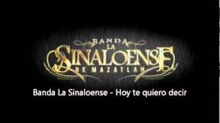 Banda La Sinaloense - Hoy te quiero decir