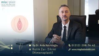 Kızlık Zarı Dikimi / Himenoplasti Ameliyatı - Op. Dr. Arda Katırcıoğlu