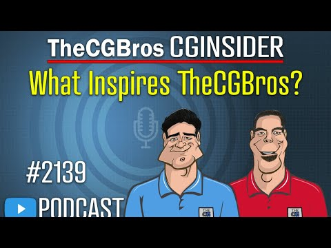 """The CGInsider Podcast #2139: """"What Inspires TheCGBros?"""""""