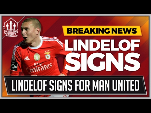 LINDELOF SIGNS FOR MANCHESTER UNITED   MAN UTD TRANSFER NEWS