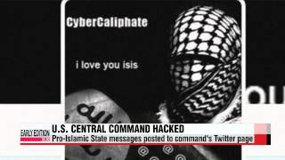 U.S. Central Command′s Twitter, YouTube accounts hacked by pro-IS group   자칭 IS