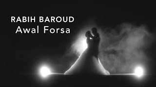Rabih Baroud - Awal Forsa (Official Music Video)  |  ربيع بارود - أول فرصة