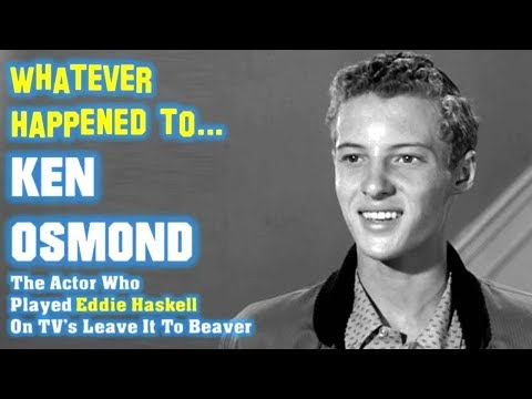Whatever Happened to Ken Osmond - Eddie Haskell from TV's Leave It To Beaver from YouTube · Duration:  7 minutes 7 seconds