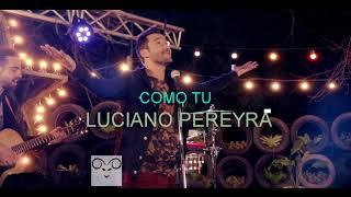 Luciano Pereyra - Como Tú - ( pista oficial ) karaoke pista real