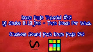 Drum Pads Tutorial #18: Dj Snake & Lil Jon - Turn Down For What