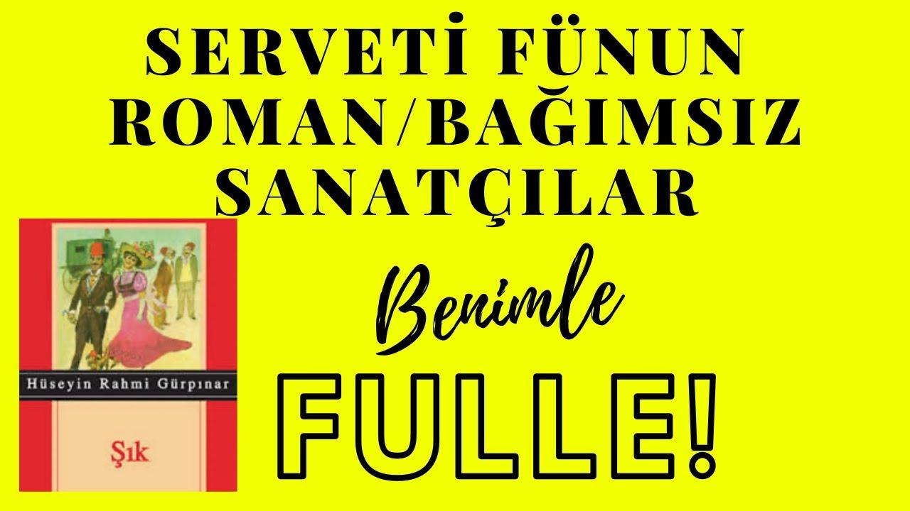 SERVETİFÜNUN ROMANI / BAĞIMSIZ SANATÇILAR   BÖYLE ÖĞREN !