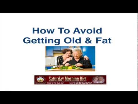 How To Avoid Getting Old & Fat