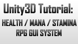 [Unity3D] Creating an RPG GUI Health / Mana / Stamina system in Unity3D