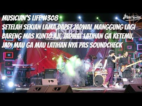 MUSICIAN'S LIFE #308 | SETELAH SEKIAN LAMA,MANGGUNG LAGI BARENG KUNTO AJI & LATIHAN PAS SOUNDCHECK