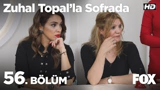Zuhal Topal'la Sofrada 56. Bölüm