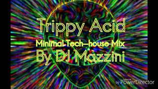 TRIPPY ACID MINIMAL TECH-HOUSE MIX 2018