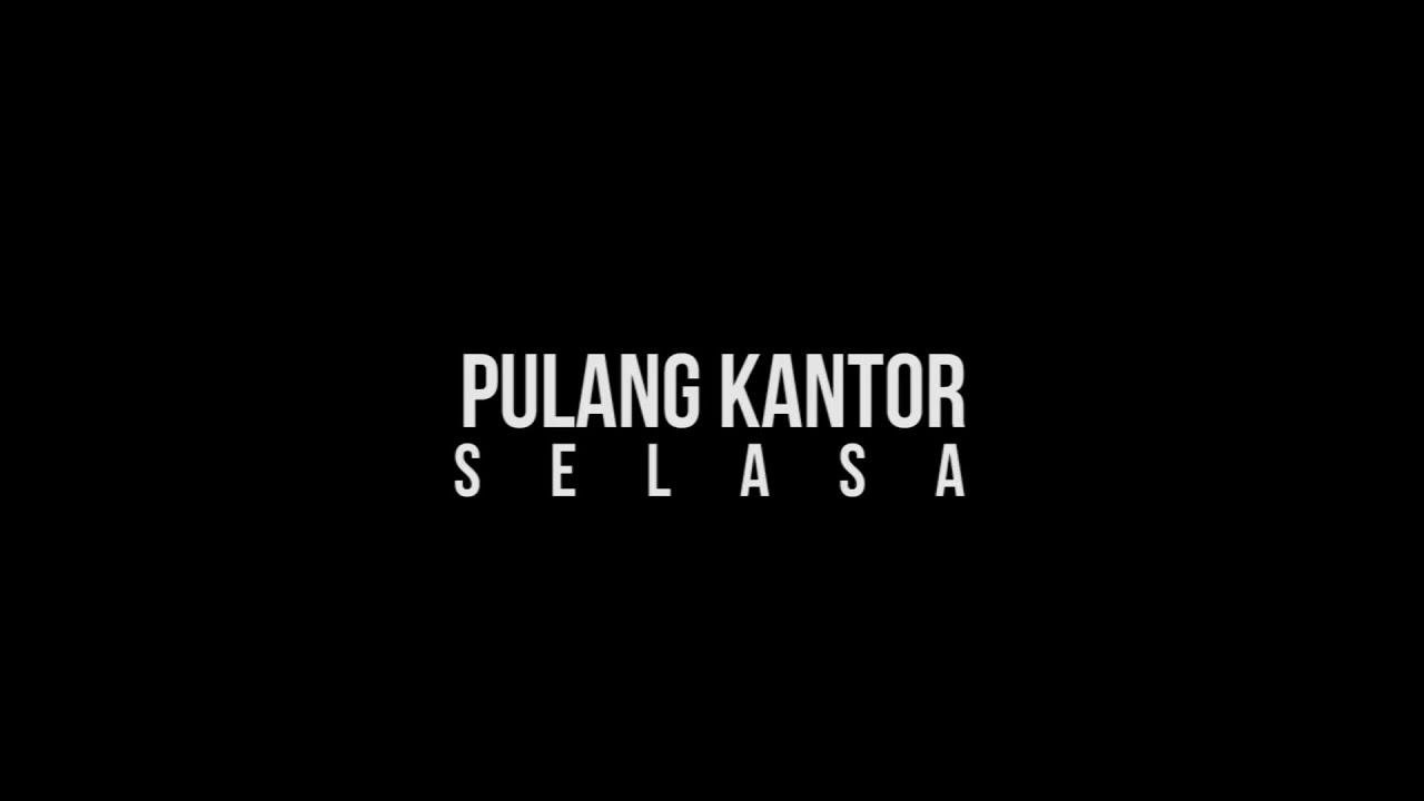 Pulang Kantor - Selasa (Feat. Merinding Lembur)