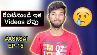 #ASKSAI Ep - 15 | No Videos From Tomorrow || Exams Time