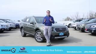 How To: proper break-in period on your new Subaru