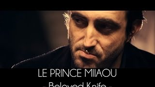 le prince miiaou beloved knife extrait 3 6 de l album where is the queen teaser 3