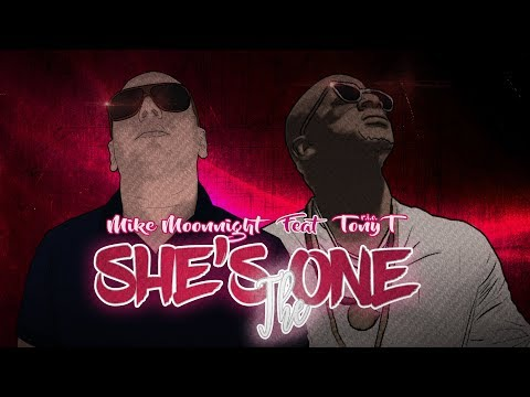 Mike Moonnight Feat Tony T R.I.O. - She's The One (Official Audio)