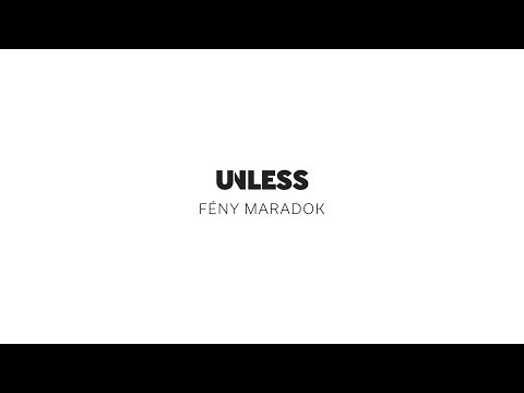 Unless - Fény maradok [official lyrics video]