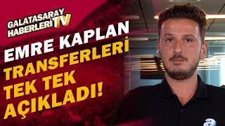 Emre Kaplan, Galatasaraydaki Dev Transfer Harekatını Açıkladı 1 Transfer 4 Ayrılık