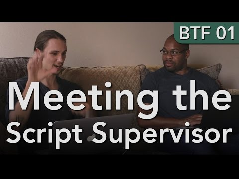 Behind the Film 01: Introduction and Meeting the Script Supervisor