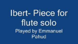 Ibert- Piece for flute solo, Pahud
