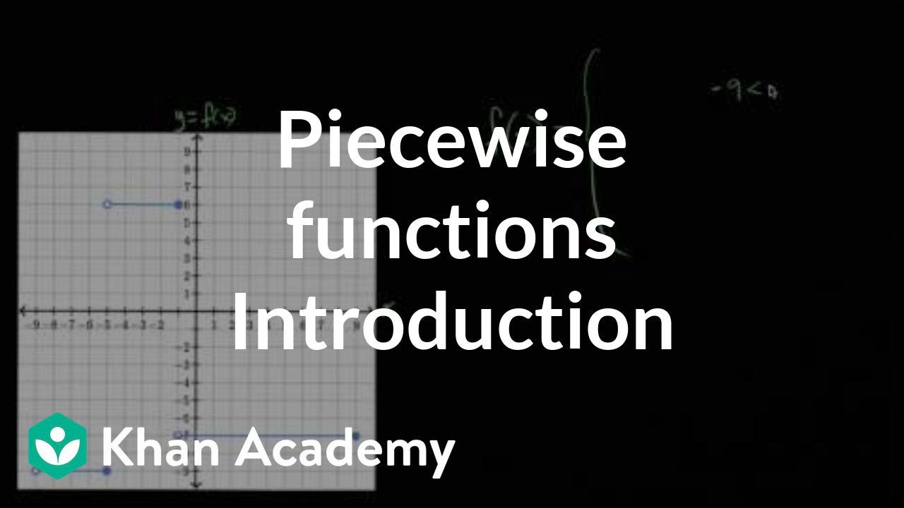 Introduction to piecewise functions | Algebra (video) | Khan Academy