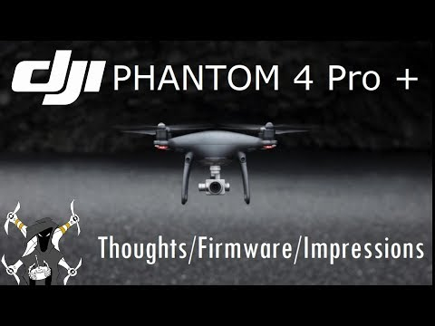 Dji Phantom 4 pro plus obsidian - hands on look thoughts, firmware and impressions