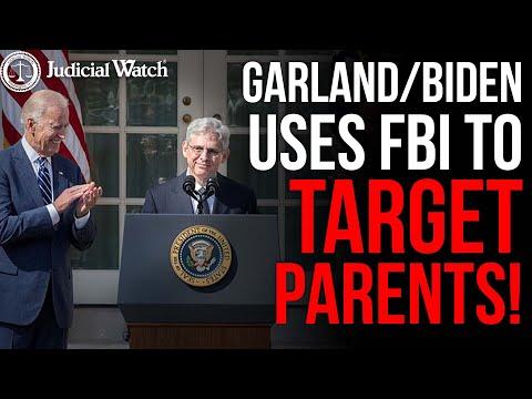 Garland/Biden Uses FBI To Target Parents!
