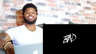 XXXTENTACION - BAD! (Audio) | Reaction