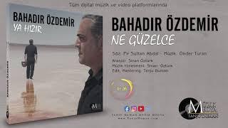 Bahadır Özdemir - Ne Güzelce ( ©2019 Tanju Duman Müzik Medya) Resimi