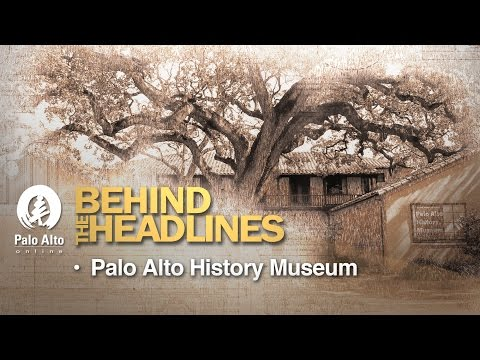 Behind the Headlines - Palo Alto History Museum