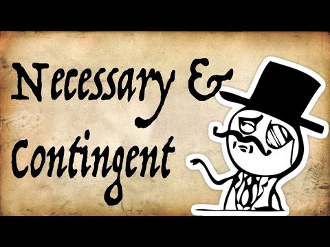 What do 'Necessary and Contingent' Mean? - Gentleman Thinker