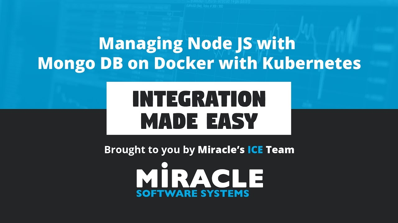 Managing Node JS with Mongo DB on Docker with Kubernetes | Integration Made  Easy