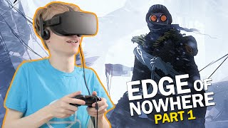 THE VR ADVENTURE BEGINS | Edge of Nowhere Part 1 (Oculus Rift CV1 Gameplay)