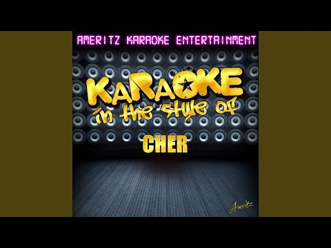 You Haven't Seen The Last Of Me (In The Style Of Cher) (Karaoke Version)