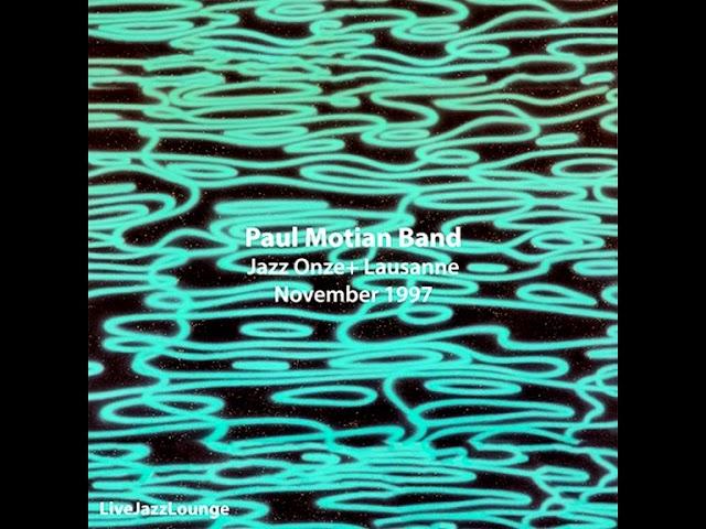 Paul Motian Band – Jazz Onze+  (Lausanne, November 1997 - Live Recording)
