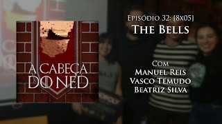 Baixar Episódio 32: [8x05] The Bells (com Vasco Temudo e Beatriz Silva)