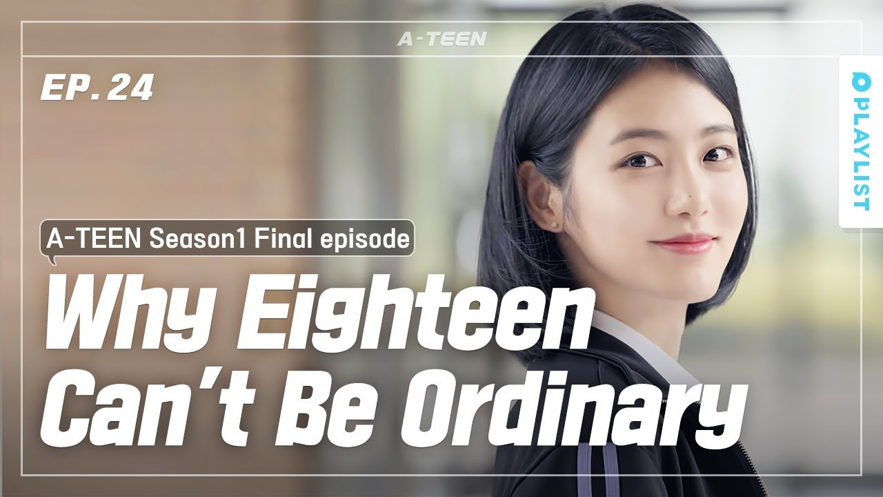 The One And Only People In My Eighteen | A-TEEN | Season1 - EP 24 [Final]  (Click CC for EN sub)