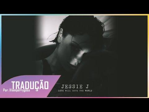 Love Will Save The World - Jessie J (Tradução)