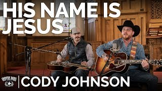 Cody Johnson - His Name Is Jesus (Acoustic) // The Church Sessions