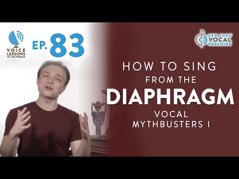 """Ep  83 """"How To Sing From The Diaphragm  Vocal MythBusters I"""""""