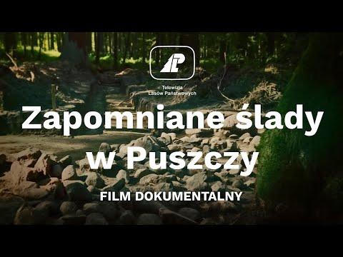 Zapomniane ślady w Puszczy  FILM DOKUMENTALNY 