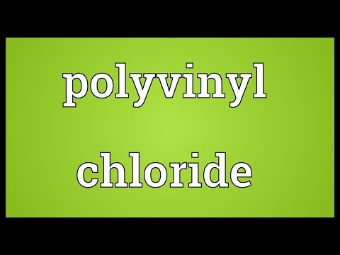 Polyvinyl chloride Meaning
