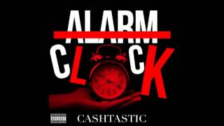 Cashtastic - Alarm Clock - Mix Tape - Full Album Download (Read Description)