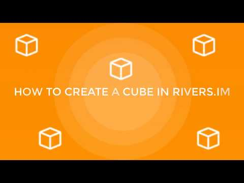 Rivers.IM Tutorial: How To Create A CUBE