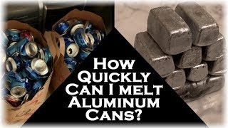 How Fast Can I Melt Aluminum Cans? 2 Bags Full Into Pure Aluminum Ingots