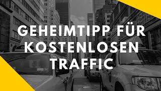 Kostenlosen Traffic generieren - Geheimtipp!